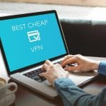 10 Best Cheap VPN for Your Tight Budget