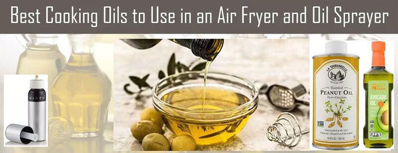 The Way to Obtain the Best Oil For Air Fryers